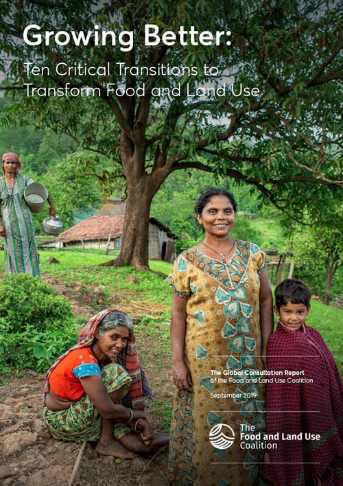The Food and Land Use Coalition - Growing Better: Ten Critical Transitions to Transform Food and Land Use